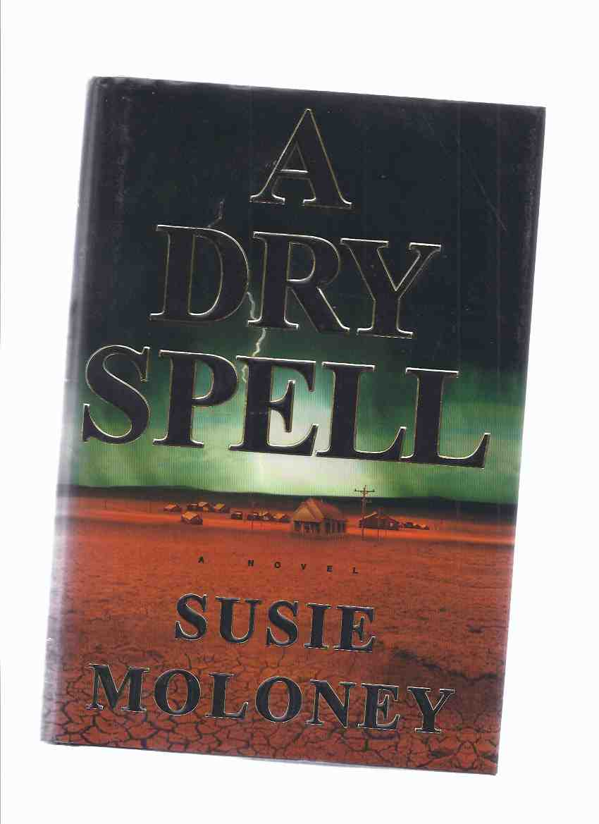 Image for A Dry Spell -by Susie Moloney -a Signed Copy