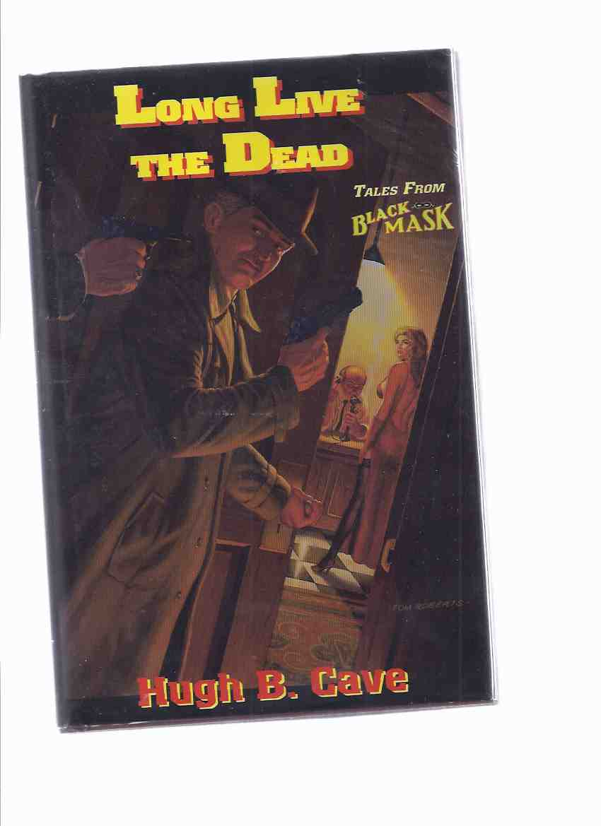 Image for Long Live the Dead: Tales from Black Mask (with Danse Macabre ) ---signed (includes:  Too Many Women; Dead Dog; Shadow; Curtain Call; Smoke Gets in Your Eyes; Lost and Found; Missing Mr Lee; Stranger in Town; Front Page Frame-Up; Checklist)(pulp related)