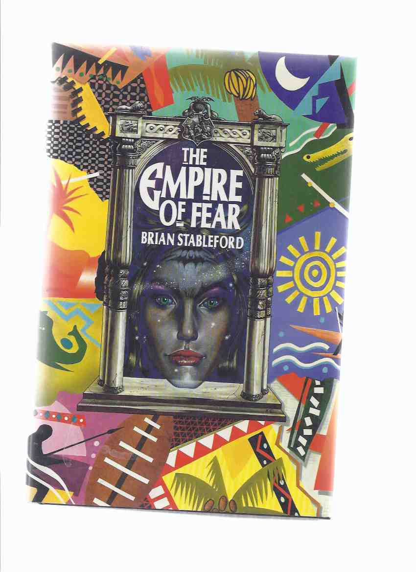 Image for The Empire of Fear --by Brian Stableford -a signed Copy