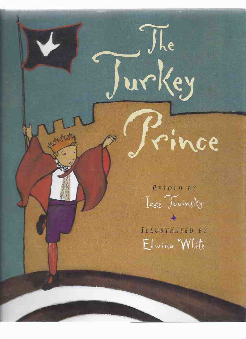 Image for The Turkey Prince -by Izzi Tooinsky (signed copy)( Jewish Folk Tale / Fable )