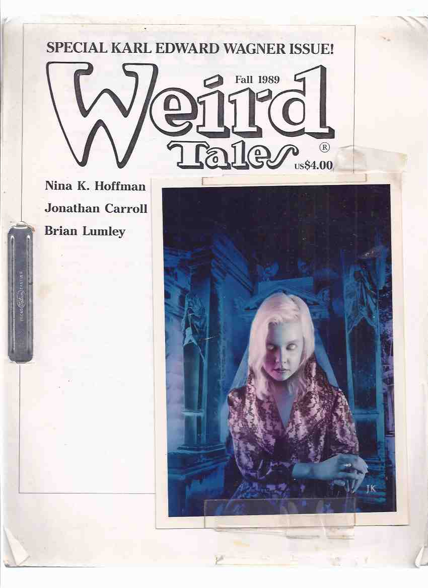 Image for Weird Tales:  The Unique Magazine - Karl Edward Wagner Issue, Fall 1989 - GALLEY PROOF (includes:  Dragons; Courting Disasters; At First Just Ghostly; Florian; Pit Yakker; Eyrie; Talk with Harry Turtledove; Brief Introduction to KEW; Racing Horseman; etc)