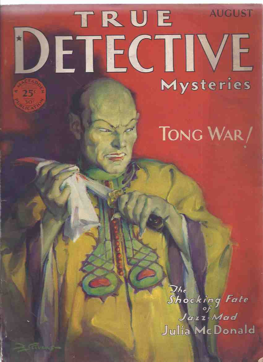 Image for True Detective Mysteries, August 1930, Volume XIII, # 5 ( Tong War; Shocking Fate of Jazz Mad Julia McDonald; The Smashing of Little Egypt's Gangster King; Baby Face Doody -Chicago's Two-Gun Terror; Inside Facts on the Leopold - Loeb Crime; etc)( Pulp )