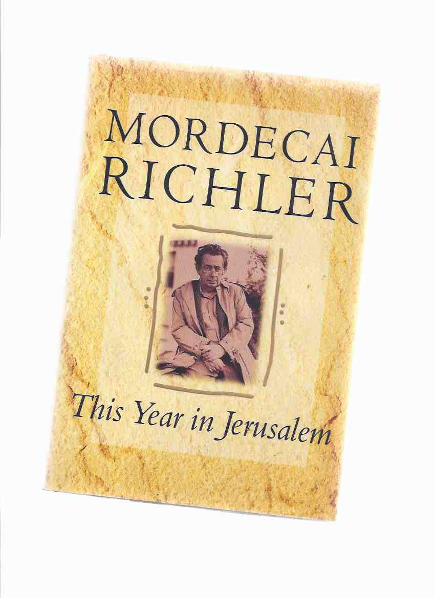 Image for This Year in Jerusalem ---by Mordecai Richler -a Signed Copy
