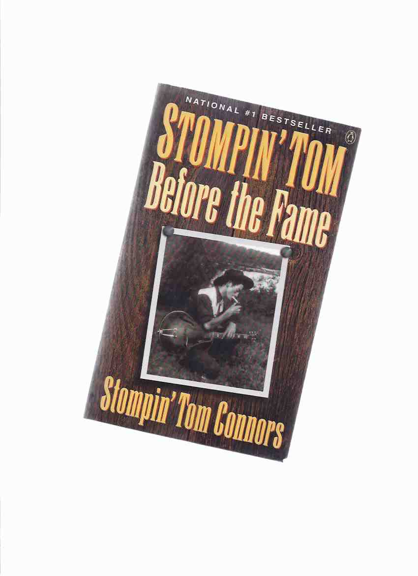 Image for Stompin' Tom Connors:  Before the Fame  ( Stomping )