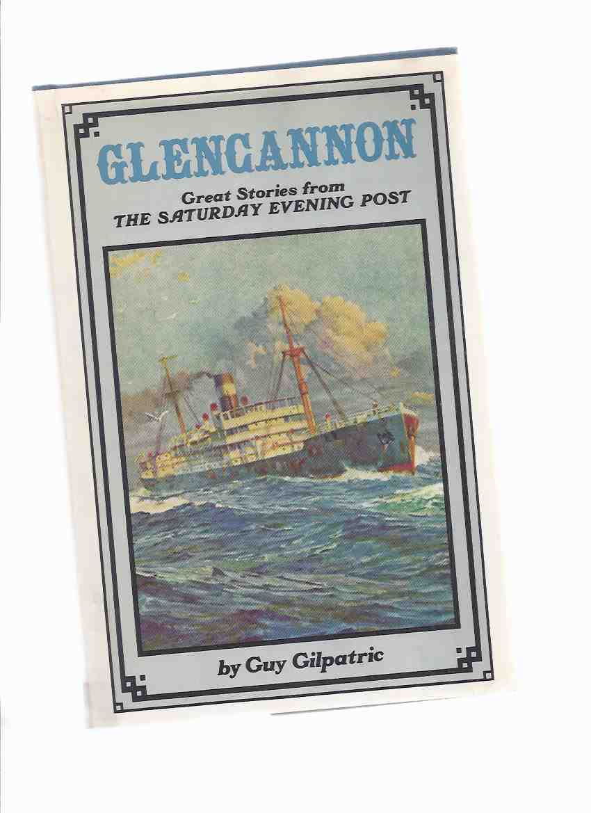 Image for GLENCANNON:  Great Stories from the Saturday Evening Post ( Lost Limerick, The Missing Link, Glasgow Smasher, Crafty Jerko-Slovacs, Ladies of Catsmeat Yard, Rolling Stone, Pearl of Panama, Toad Men of Tumbaroo, Mutiny on the Incredible Castle, etc)