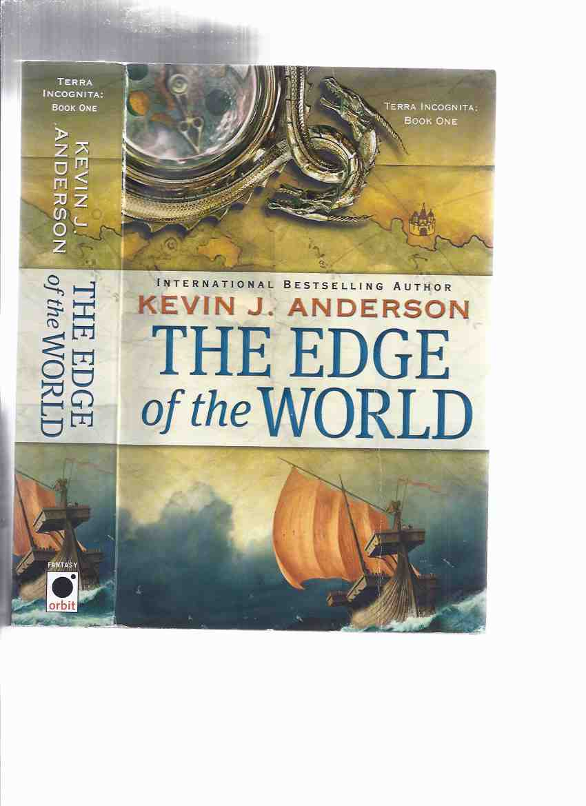 The Edge of the World -book ONE of the Terra Incognita Trilogy -by Kevin J Anderson -a Signed Copy ( Volume 1 )