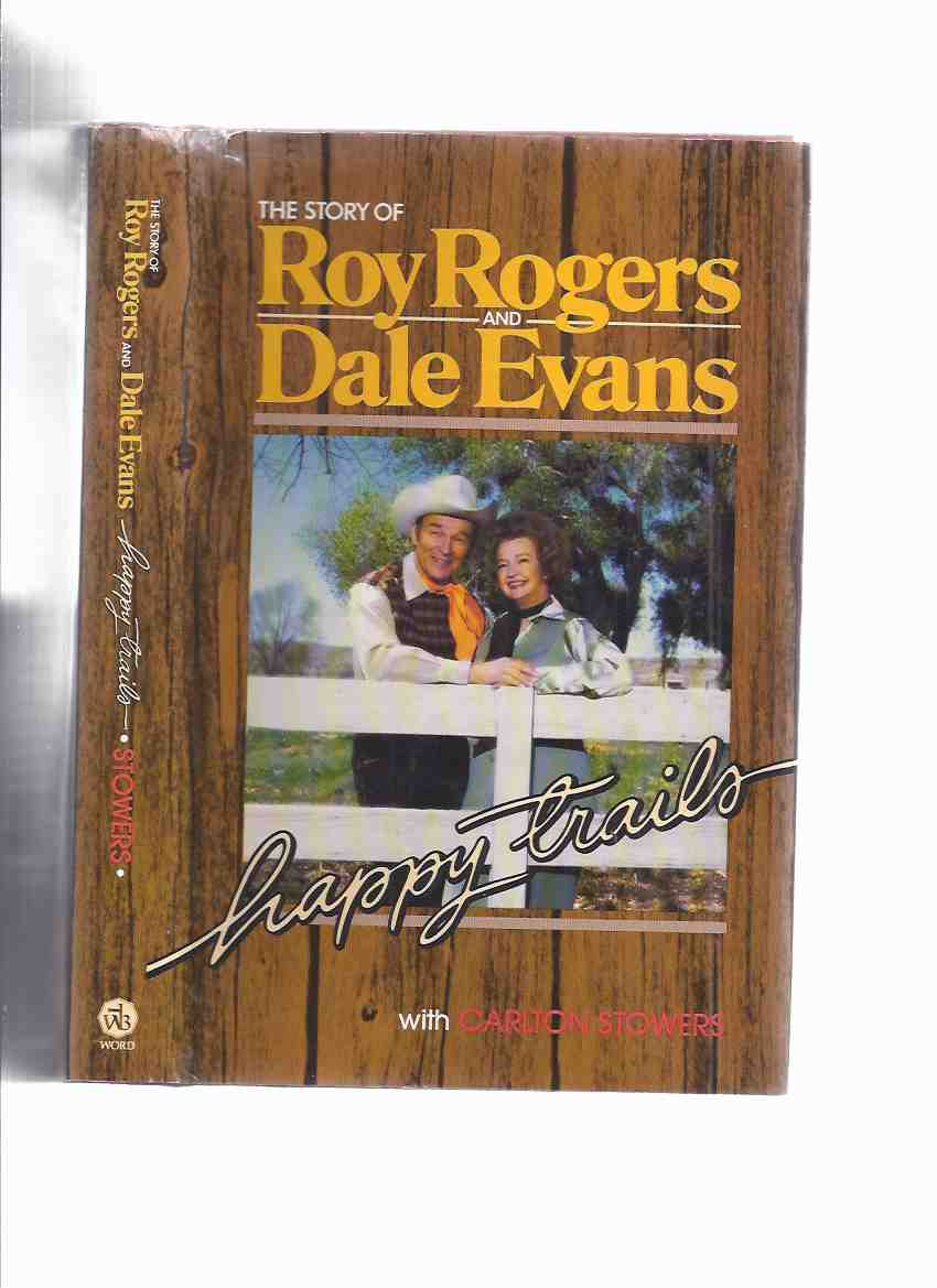 Image for Happy Trails:  The Story of Roy Rogers and Dale Evans (includes a Filmography )( King of the Cowboys / Queen of the West )