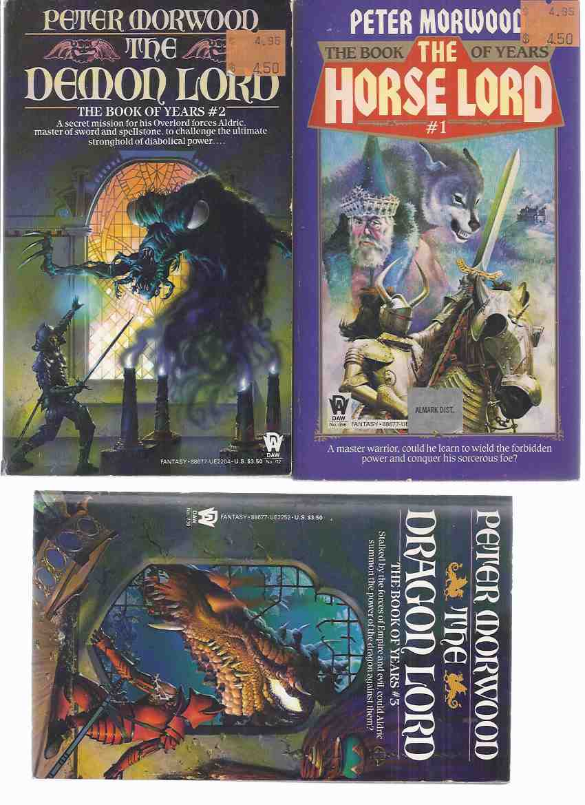 Image for Book of the Years Series:  The Horse Lord; The Demon Lord; The Dragon Lord -by Peter Morwood -Books 1, 2 and 3 ---THREE VOLUMES