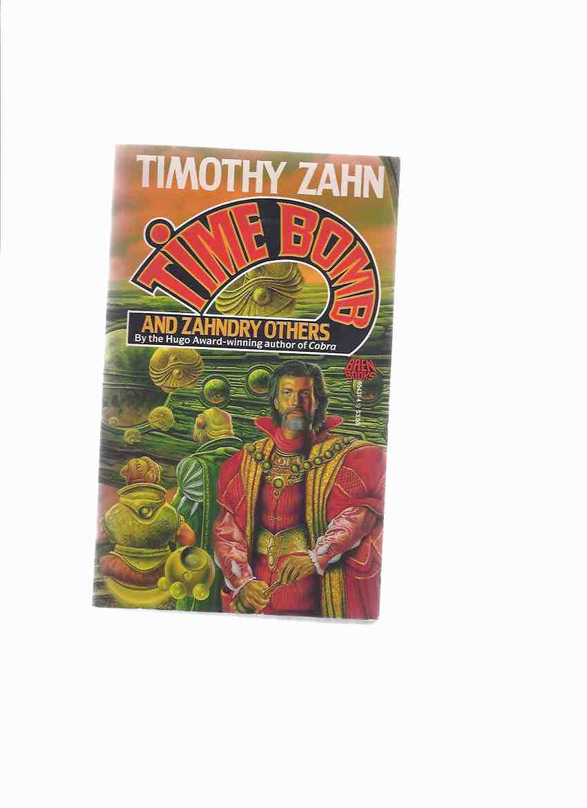 Image for Time Bomb and Zahndry Others -by Timothy Zahn -a Signed Copy (includes:  Ernie; Raison D'Etre; Price of Survival; Between a Rock and a High Place; Houseguest; President's Doll; Banshee; Time Bomb )