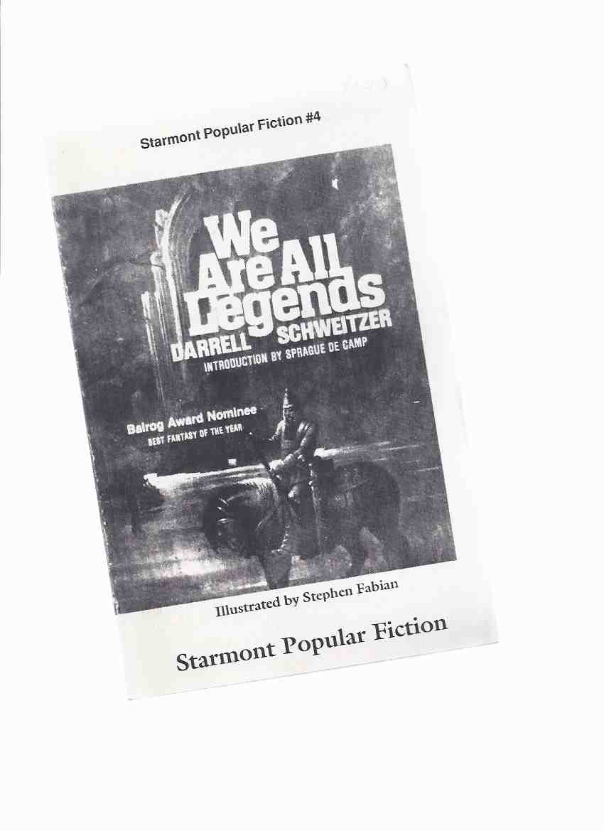 Image for We are All Legends -by Darrell Schweitzer -a Signed Copy ( Starmont Popular Fiction # 4 )