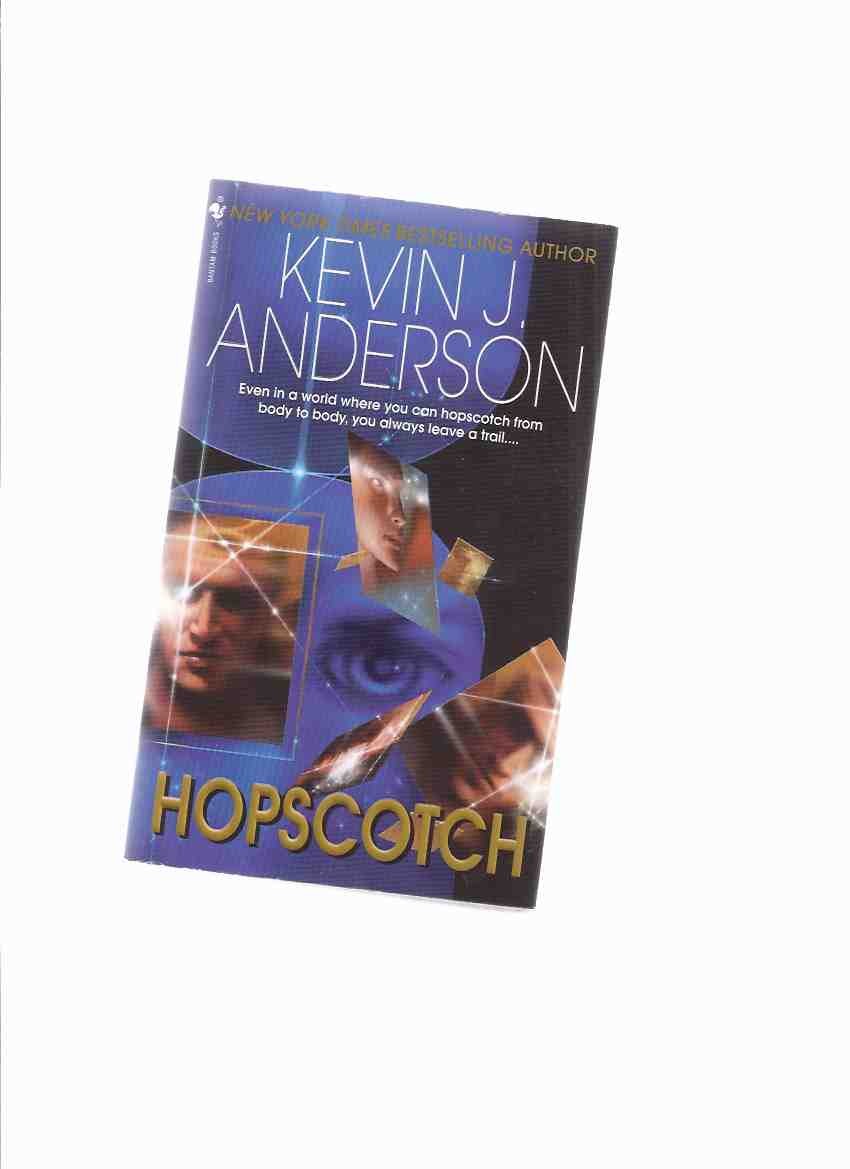 "Image for Hopscotch -by Kevin J Anderson -a Signed Copy ( Some Substantially Revised Portions of This Novel Have Been Published in ANALOG Magazine as "" Identity Crisis "" and "" Club Masquerade "")"