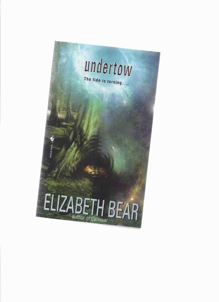 Image for Undertow -by Elizabeth Bear -a Signed Copy