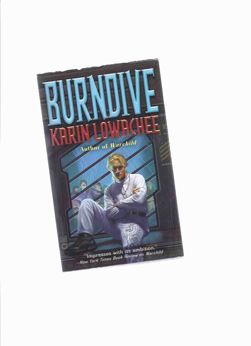 Image for Burndive ---book 2 of the WarChild Trilogy -by Karin Lowachee -a Signed Copy ( Volume Two )( War Child )