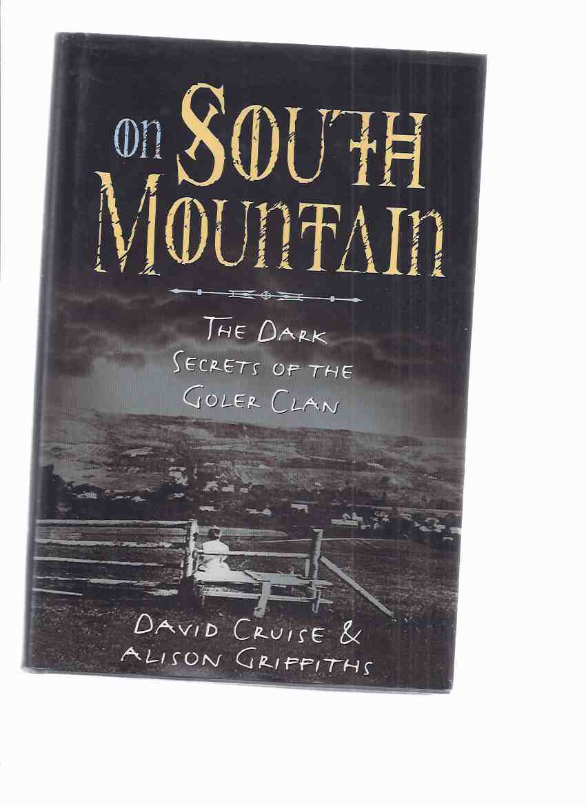 Image for ON SOUTH MOUNTAIN:  The Dark Secrets of the Goler Clan -a Signed Copy ( Annapolis Valley, Nova Scotia )( True Crime / Incest )