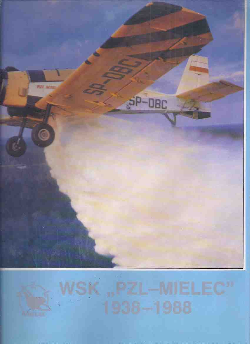 Image for WSK PZL - MIELEC, 1938 - 1988 ( 50th Anniversay History )( Pan'stwowe Zaklady Lotnicze / Wytwórnia Sprzetu Komunikacyjnego )( Polish aerospace manufacturer, based in Mielec., Poland, now owned by Sikorsky Aircraft Corporation )( Junkers and Heinkel Plane)