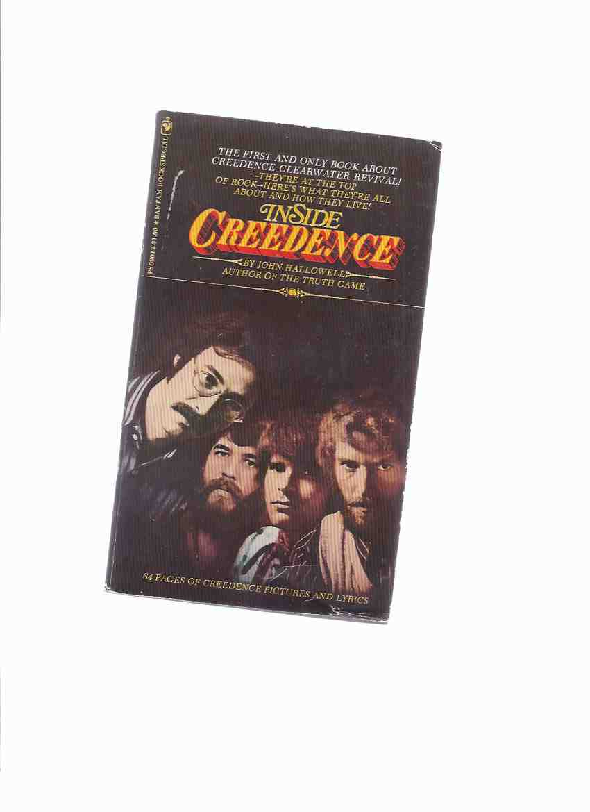 Image for Inside Creedence: The First and Only Book About Creedence Clearwater Revival -by John Hallowell ( CCR / Creedence Clearwater Revival - Tom and John Fogerty; Stu Cook; Doug Clifford )