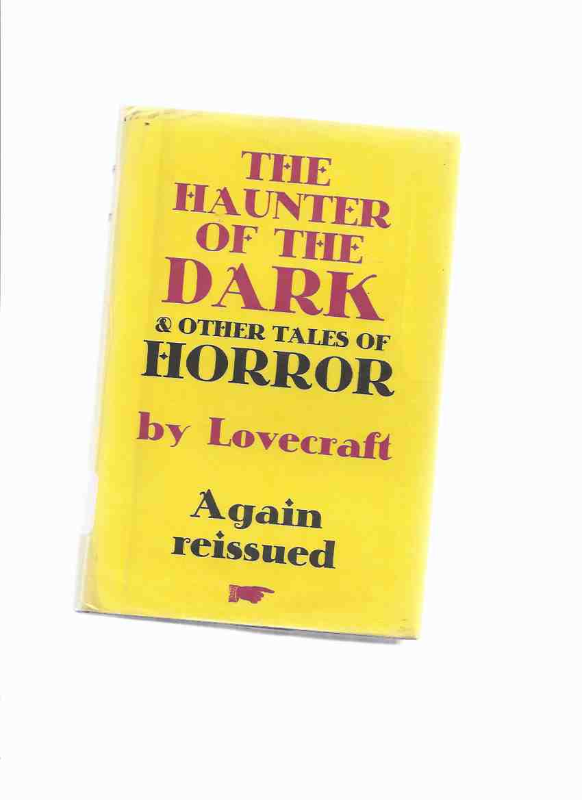 Image for The Haunter of the Dark & Other Tales of Terror By H P Lovecraft ( Outsider, Rats in Walls; Pickman's Model; Call Cthulhu; Dunwich Horror; Whisperer in Darkness; Colour Out Space; Thing on Doorstep; Music Erich Zann )