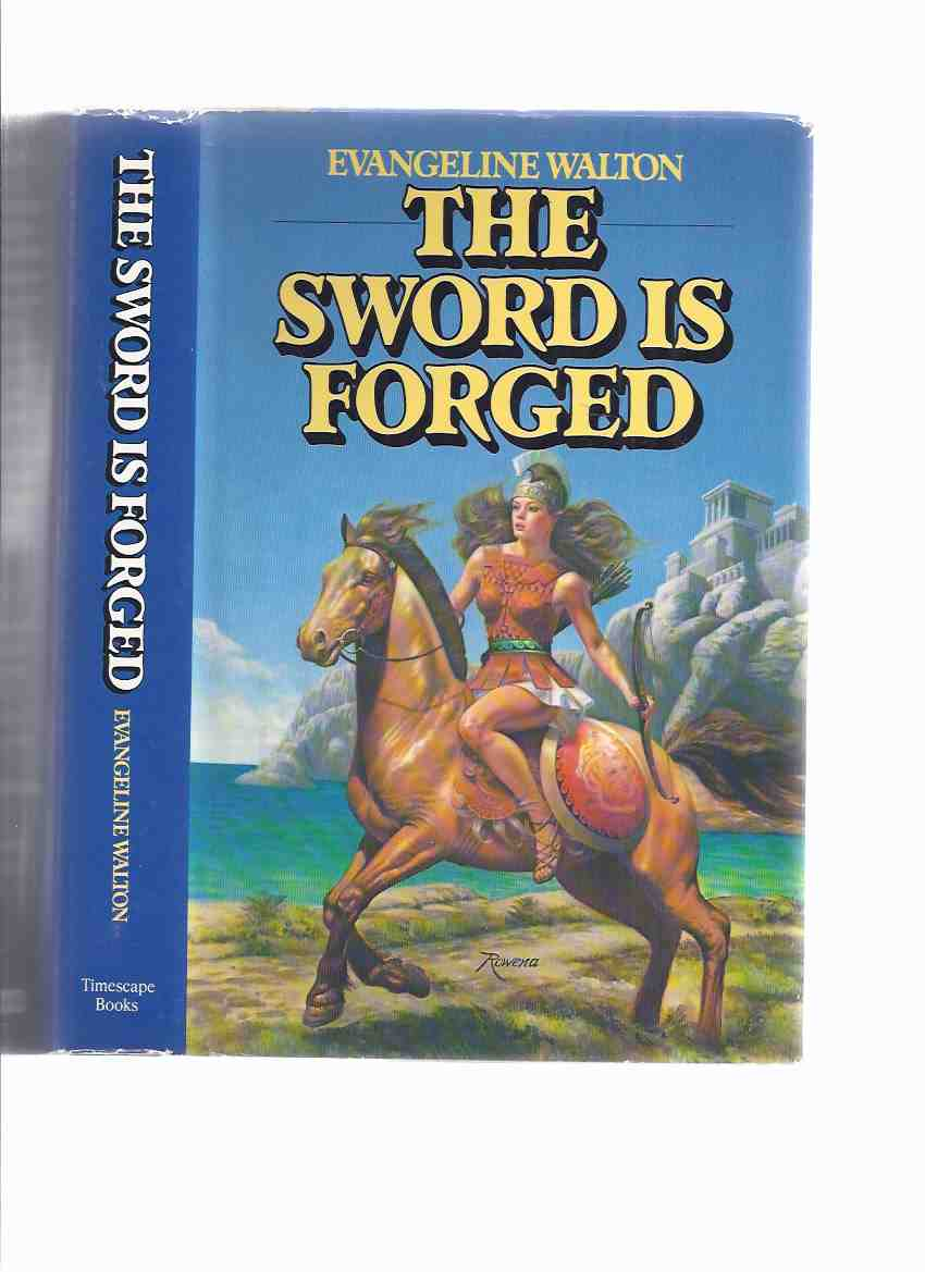 Image for The Sword is Forged ---a Signed Copy  (by the author of the Mabinogion)