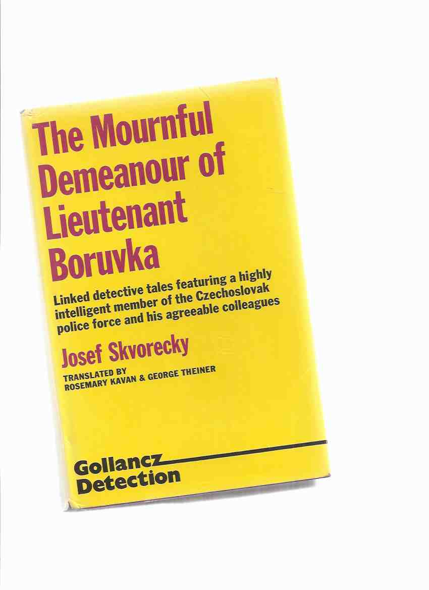 Image for The Mournful Demeanour of Lieutenant Boruvka ---by Josef Skvorecky ( Linked Detective Tales Featuring a Highly Intelligent Member of the Czechoslovak Police Force and his Agreeable Colleagues )