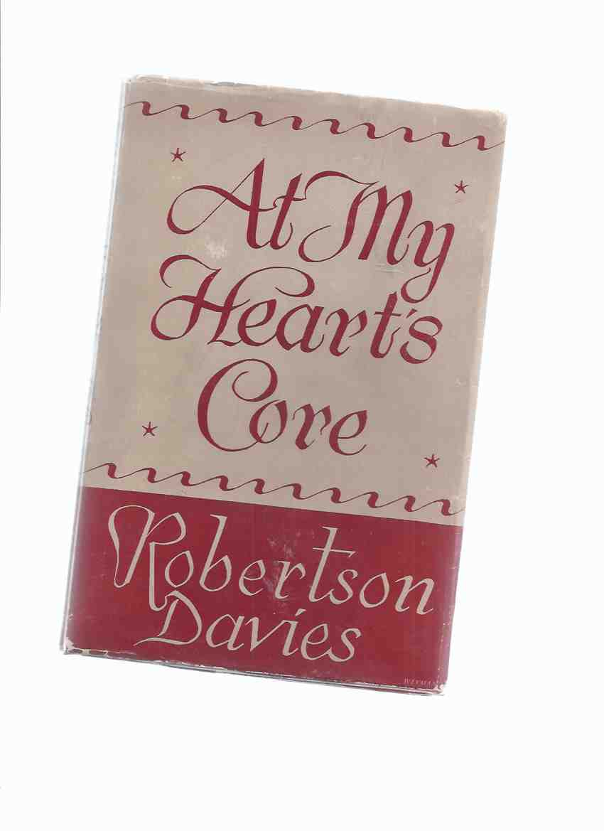 Image for At My Heart's Core ---by Robertson Davies