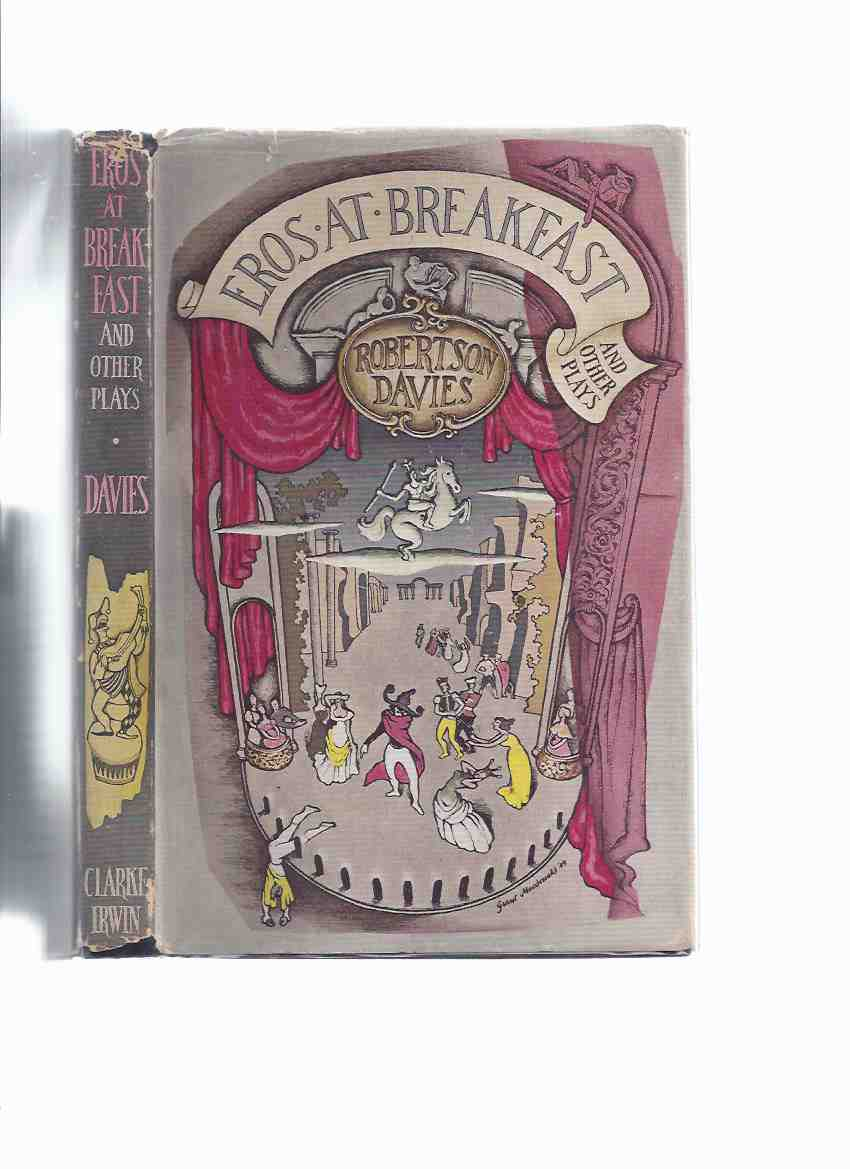 Image for Eros at Breakfast and Other Plays ---by Robertson Davies (includes:  Voice of the People; Hope Deferred; Overlaid; At the Gates of the Righteous )