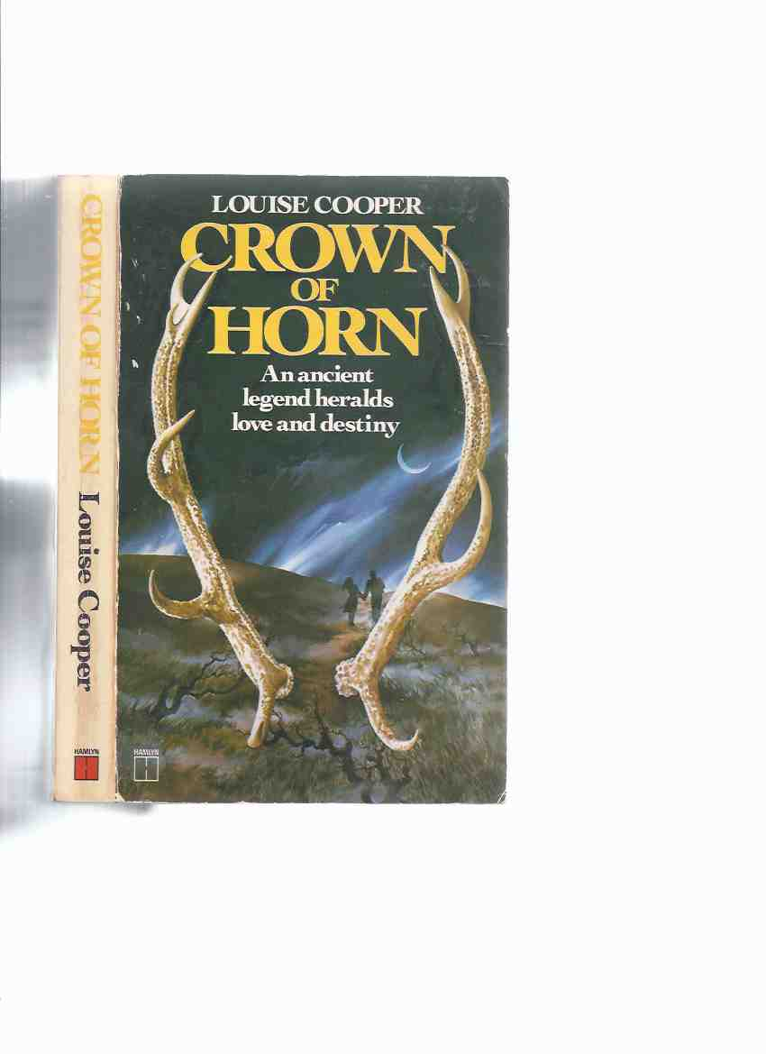 Image for Crown of Horn ---an Ancient Legend Heralds Love and Destiny -by Louise Cooper