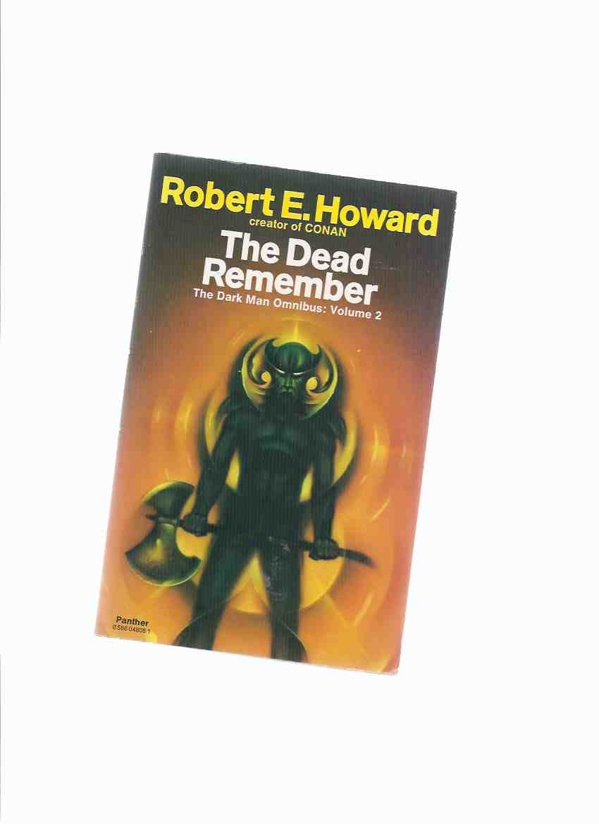 Image for The Dead Remember:  The Dark Man Omnibus Volume 2 -by Robert E Howard ( People of Dark; Children Night; Garden Fear; Thing on Roof; Hyena; Dig Me No Grave; Dream Snake; Old Garfield's Heart )