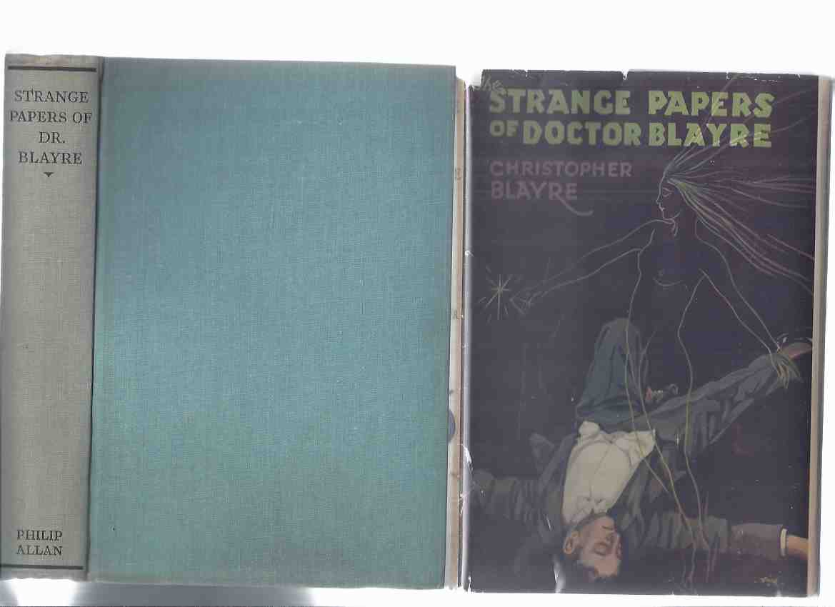 Image for The Strange Papers of Dr Blayre ---by Christopher Blayre ( Purple Sapphire; House Way to Hell; Aalila; Mirror that Remembered; Purpura Lapillus; Mano Pantea; Thing that Smelt; Blue Cockroach; Man who Killed Jew; Demon; Cosmic Dust )( DR )( Creeps Series)