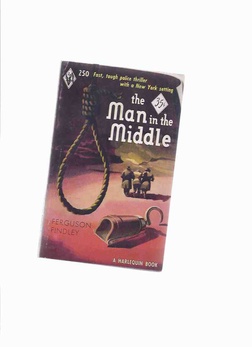 Image for The Man in the Middle:  Harlequin # 250 (aka:  A Handful of Murder /and/  Dead Ringer )( Noose Cover Art )