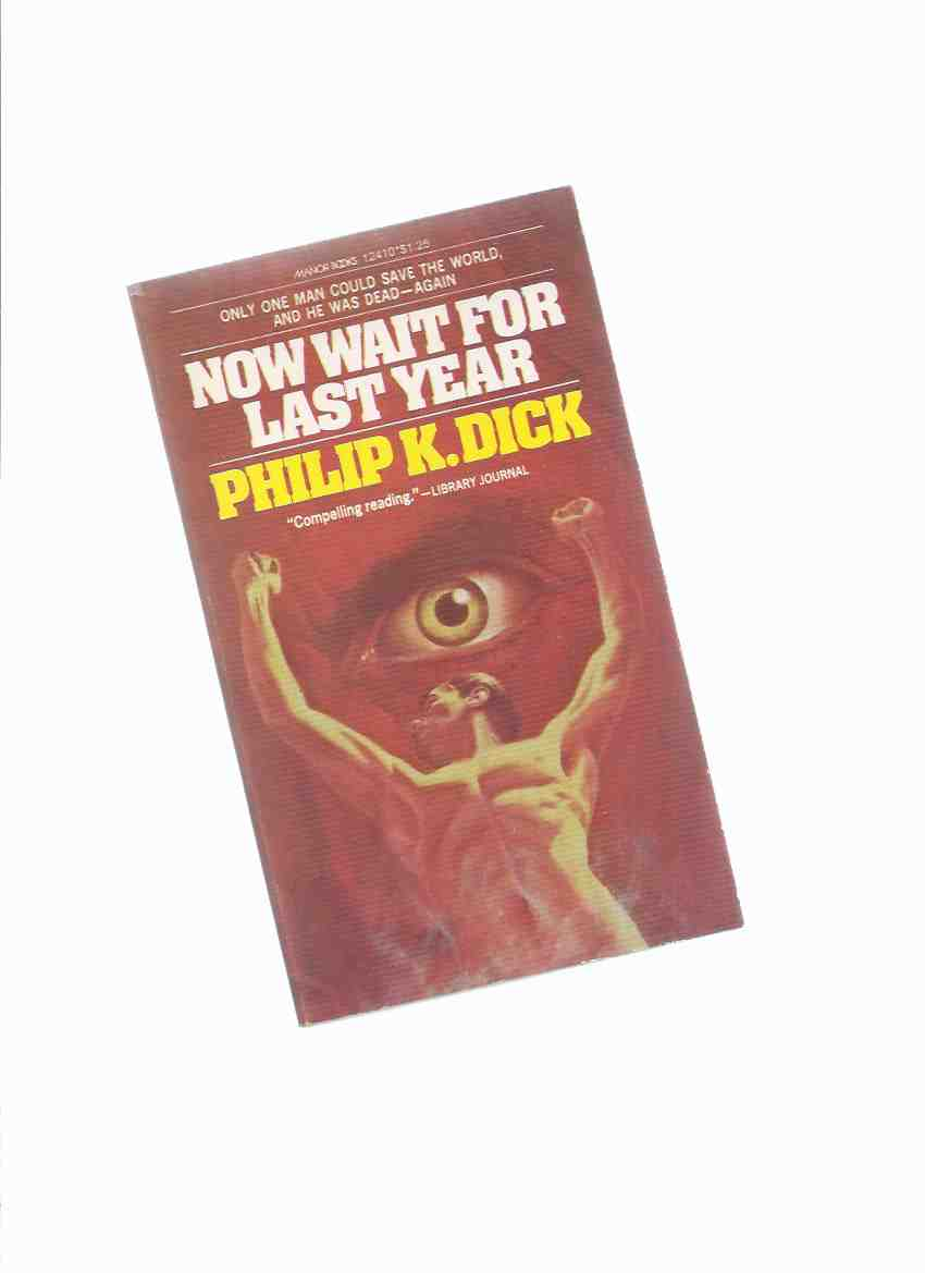Image for Now Wait for Last Year ---by Philip K Dick