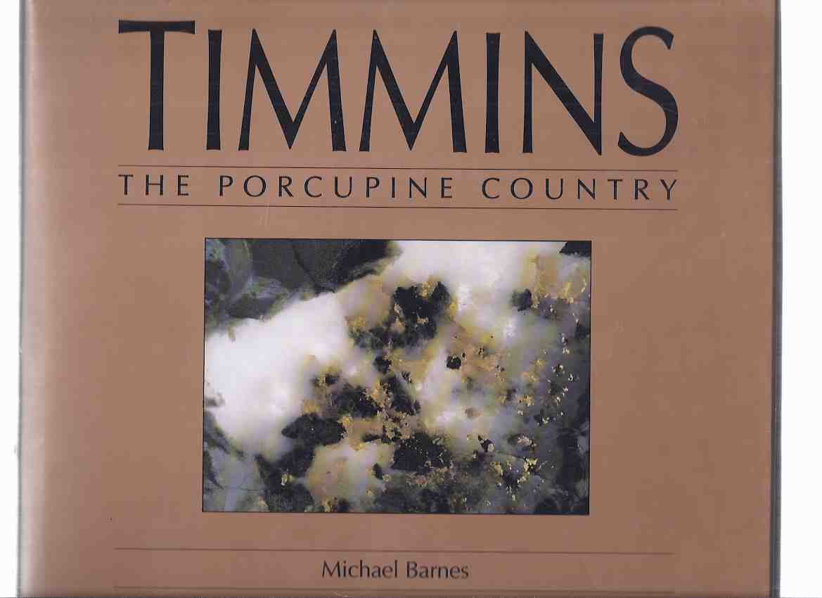 Image for TIMMINS:  The Porcupine Country -by Michael Barnes -a Signed Copy ( Ontario Mining / Local History )
