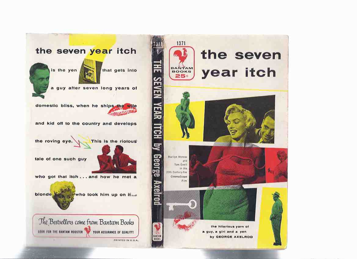 Image for The Seven Year Itch -the Hilarious Yarn of a Guy, a Girl and a Yen -by George Axelrod - Movie Tie-In Edition to the Marilyn Monroe and Tom Ewell 20th Century Fox CinemaScope Film