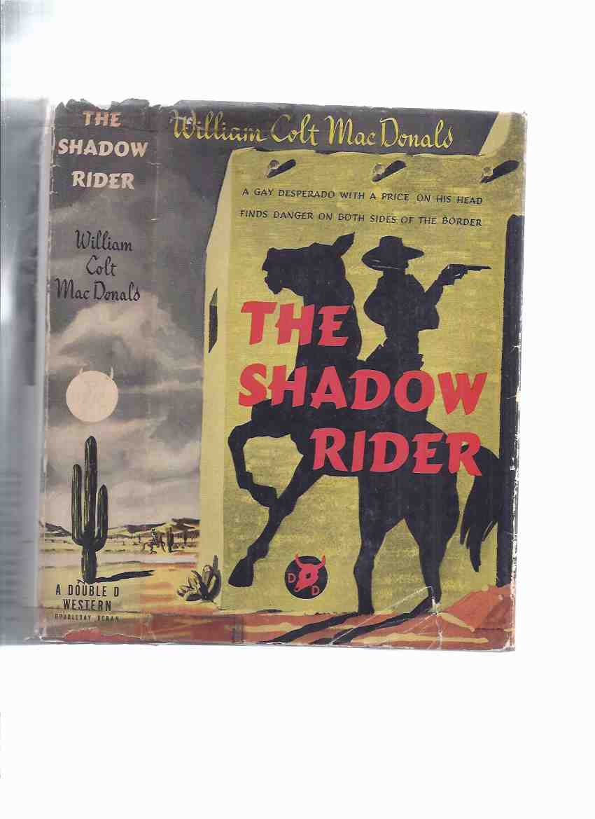 Image for The Shadow Rider -a Gay Desperado with a Price on His Head Finds Danger on Both Sides of the Border -a Double D Western