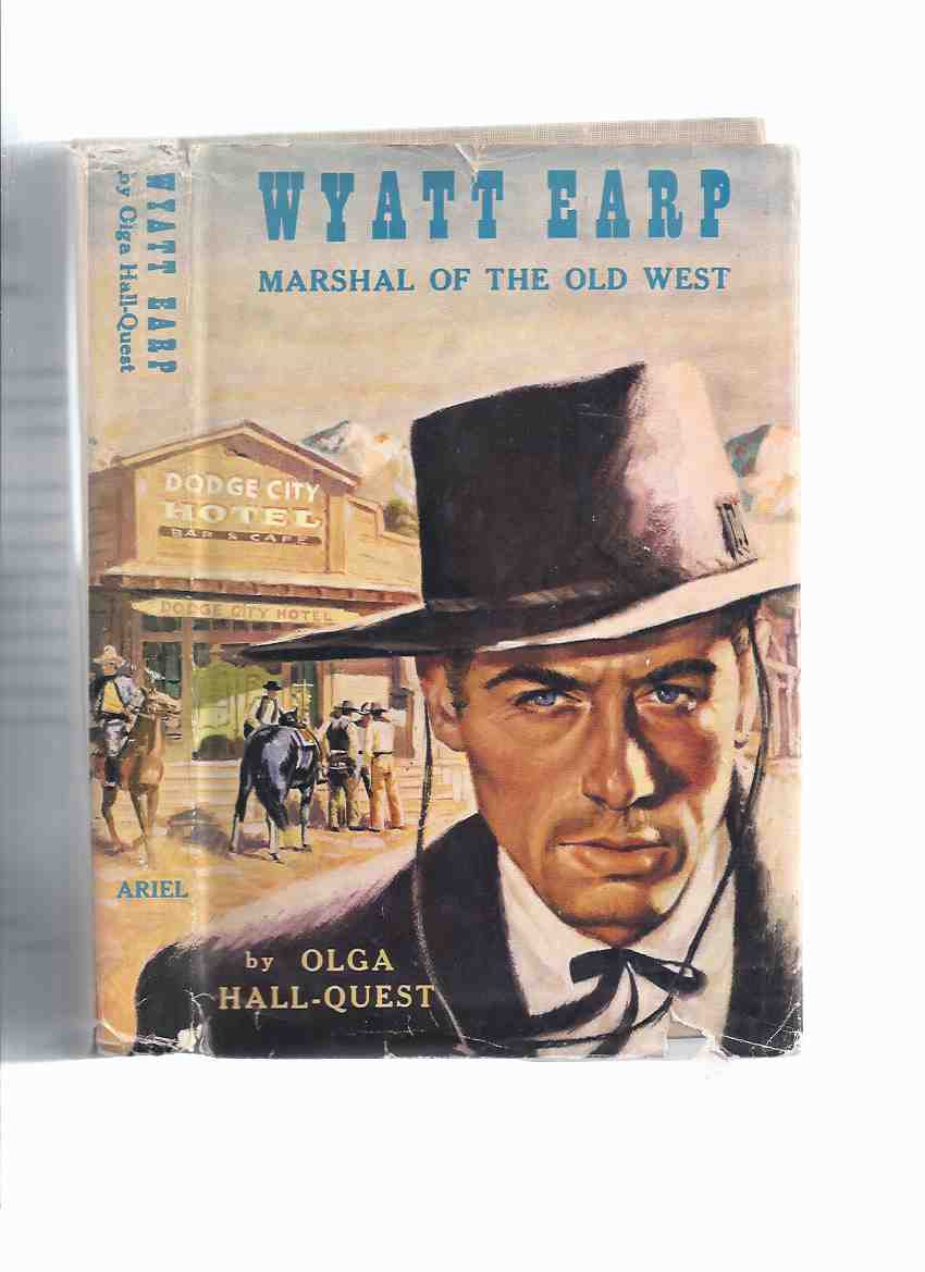 Image for Wyatt Earp:  Marshal of the Old West ---by Olga Hall-Quest ( Marshall Wyatt Earp )