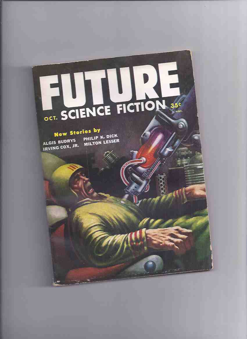 Future Science Fiction, October 1954, Volume 5, # 3 ( Of such as These; Dead on Departure; Meddler; Despite All Valor; The Crime Therapist; Conventional Ending; The Silent Colony; Blame it on Sunspots )