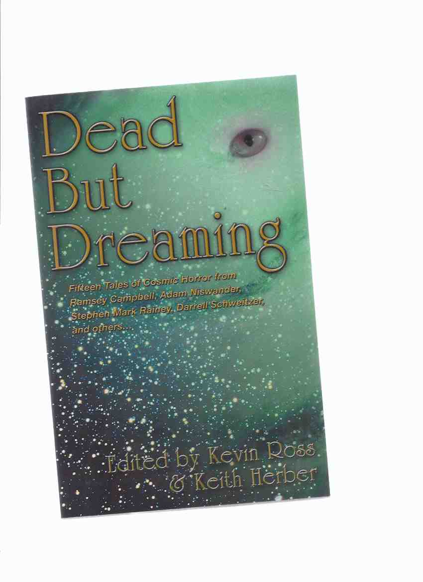 Image for Dead But Dreaming: 15 Tales of Cosmic Horror -Signed (includes: The Call of Cthulhu, the Motion Picture; Bangkok Rules; The Disciple; Salt Air; Etc )