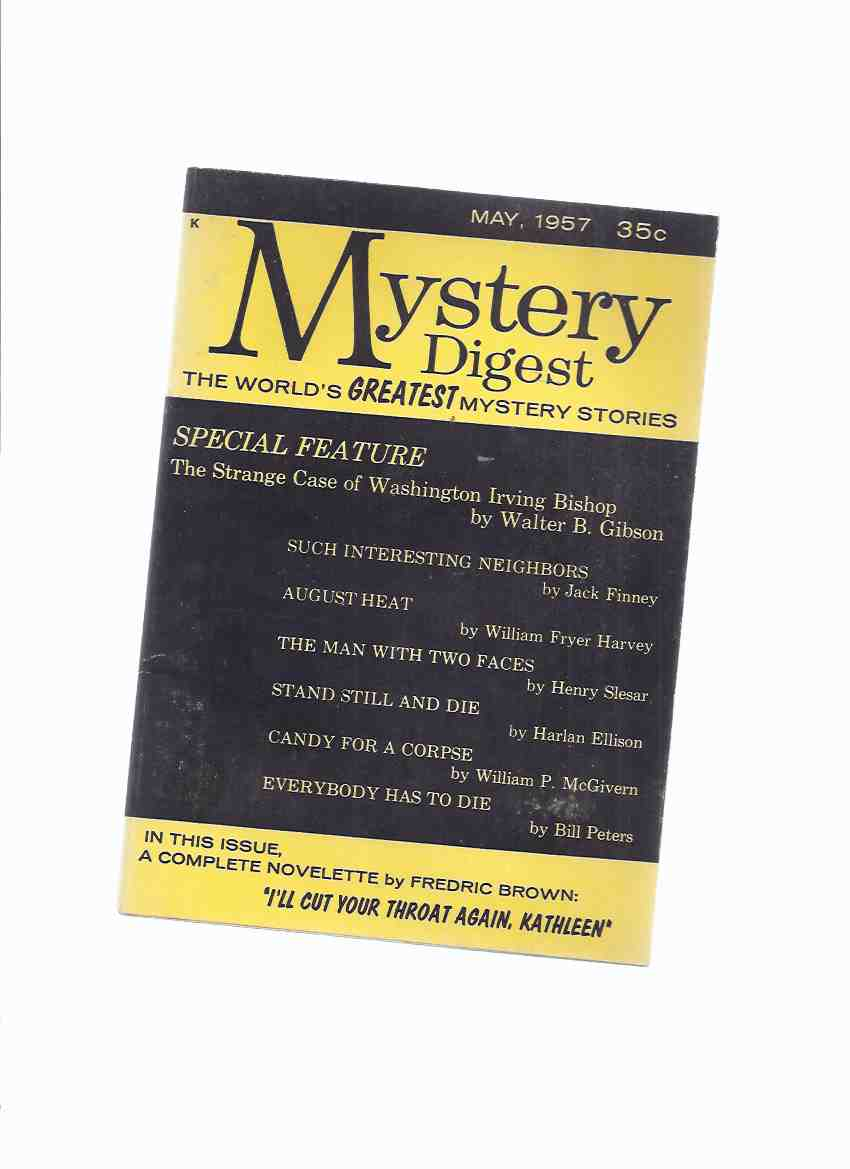 Image for Mystery Digest :  The World's Greatest Magazine ( Such Interesting Neighbors; August Heat; Strange Case of Washington Irving Bishop; I'll Cut your Throat Again, Kathleen; Man with Two Faces; Stand Still and Die; Candy for a Corpse; Everybody Has to Die ).