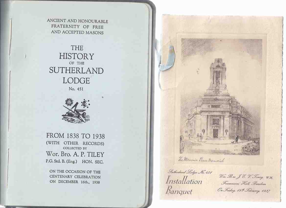 Image for The History of the Sutherland Lodge, No 451, from 1838 - 1938, on the Occasion of the Centenary Celebration on December 16th, 1938:  Ancient & Honourable Fraternity of Free & Accepted Masons ---with Installation Banquet Pamphlet from 1937