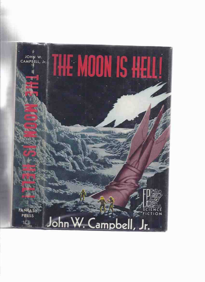 Image for The Moon is Hell -by John W Campbell ( Includes:  The Elder Gods ) ( Fantasy Press )