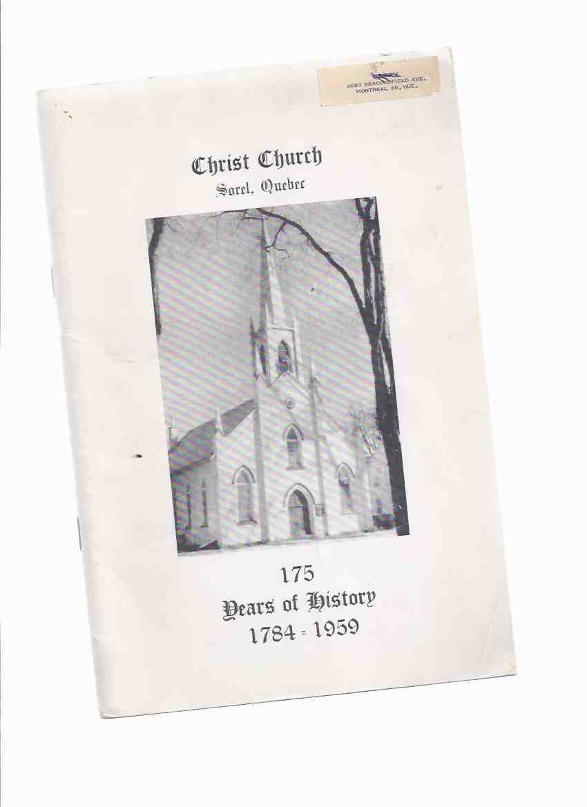 Image for The 175th Anniversary of The Parish of Christ Church, Sorel, Quebec --- 175 Years of History 1784 - 1959 ( Sorel - Tracy / Anglican Church )