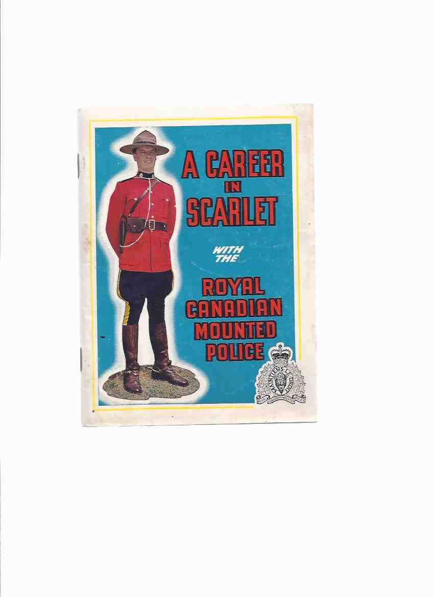 Image for A Career in Scarlet with the Royal Canadian Mounted Police ( RCMP / R C M P )