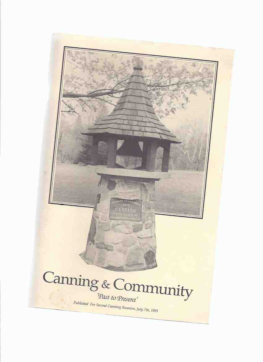 Image for Canning and Community - Past to Present ---Published for the 2nd Canning Reunion, July 7th 1991 ---Canning School Reunion Committee ( Canning, Ontario )