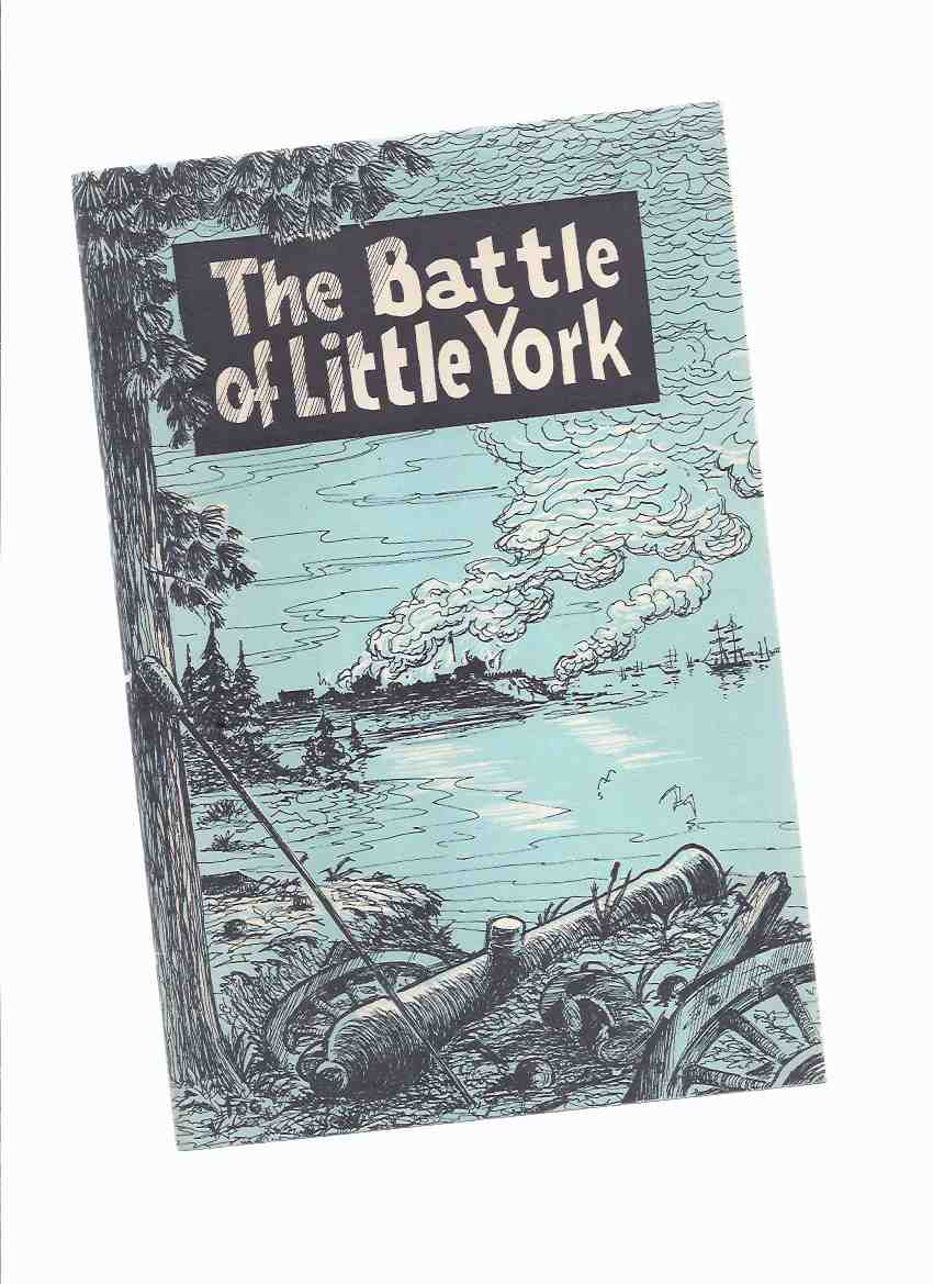 Image for The Battle of Little York ---a Signed Copy ( War of 1812 )
