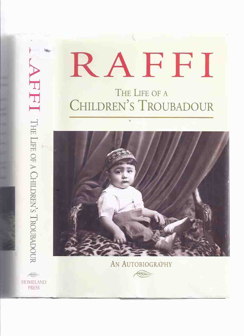 Image for RAFFI:  The Life of a Children's Troubadour: An Autobiography  -by Raffi Cavoukian -a Signed Copy