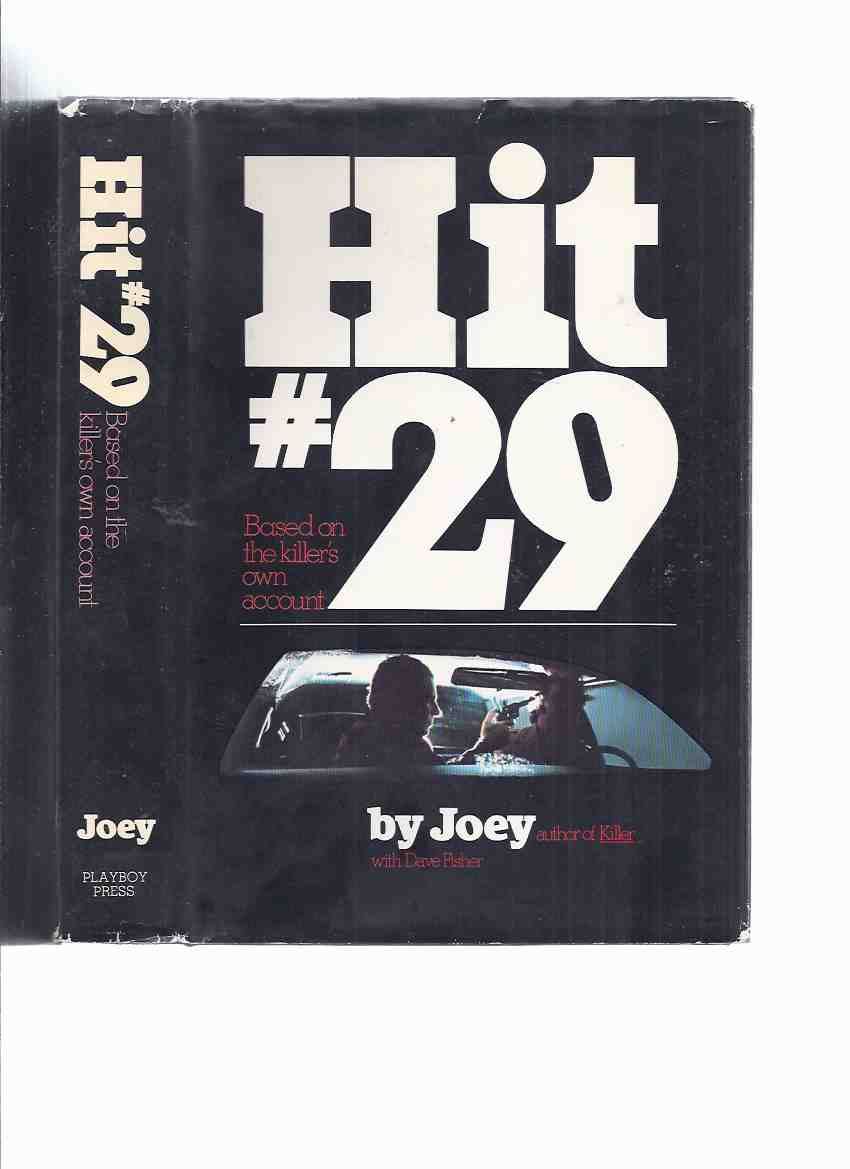 Image for Hit # 29: Based on the Killer's Own Account -by Joey / Playboy Press  ( #29 )( Mafia Hitman / Assassin / Biography / autobiography )