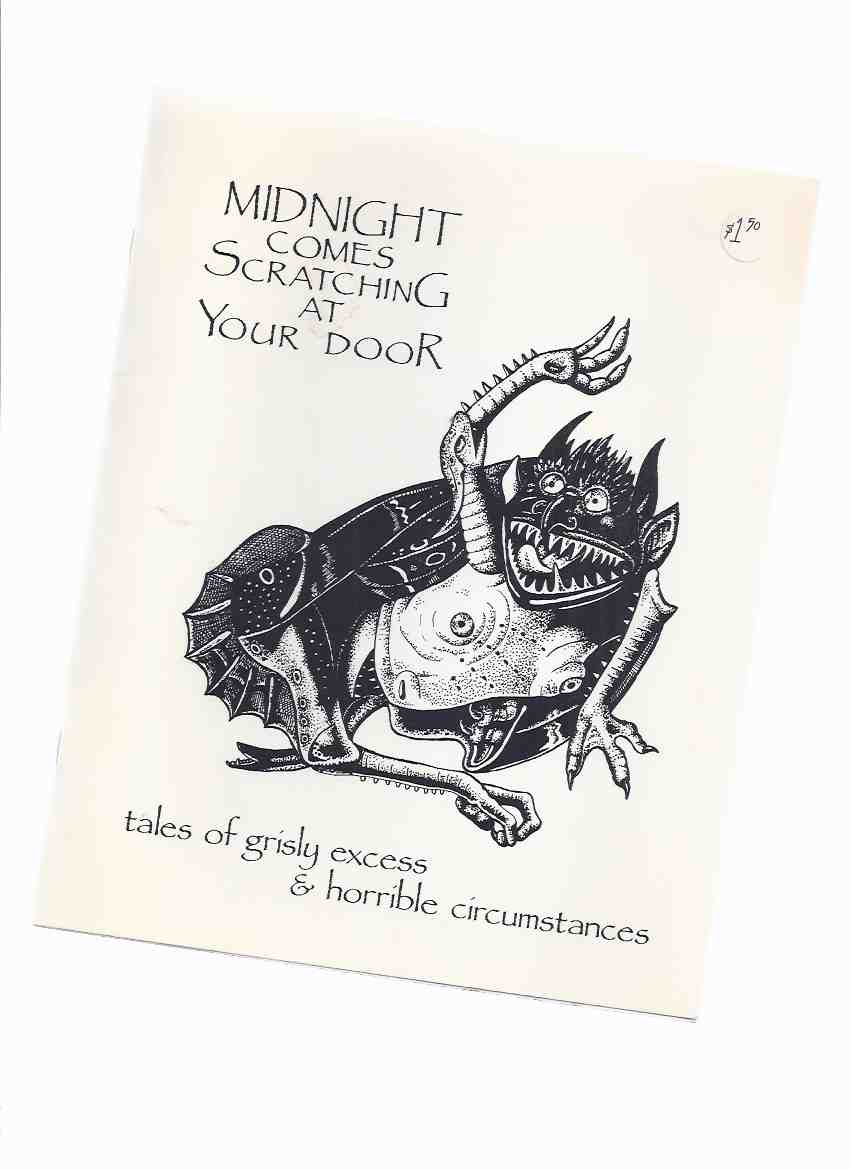 Image for Midnight Comes Scratching at Your Door:  Tales of Grisly Excess and Horrible Circumstances -by J Harnden and H Lovekin