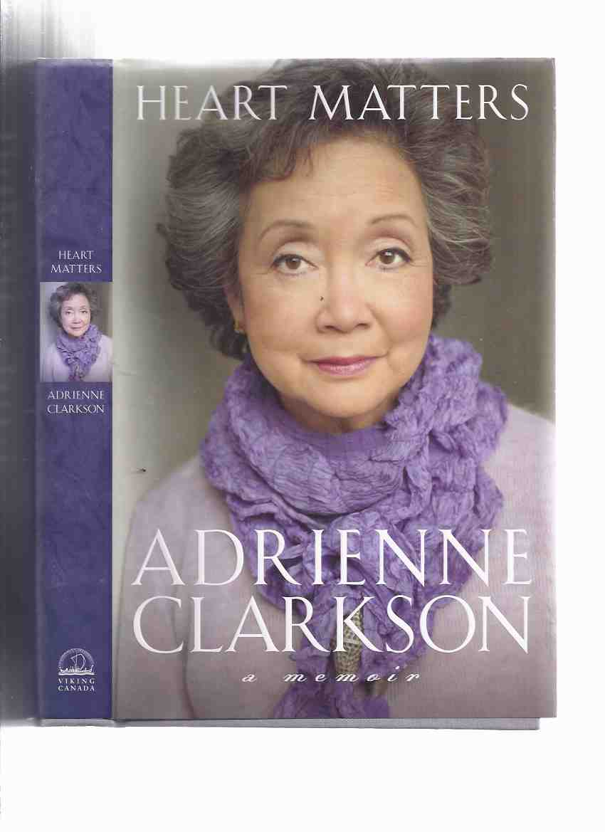 Image for Heart Matters -a Memoir -by Adrienne Clarkson -a Signed Copy