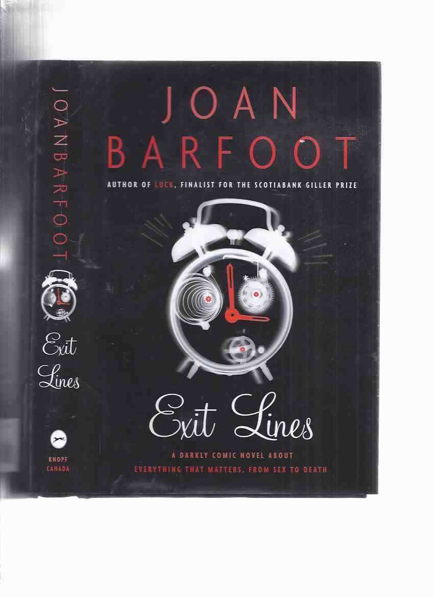Image for Exit Lines:  A Darkly Comic Novel About Everything That Matters from Sex to Death -by Joan Barfoot -a Signed Copy