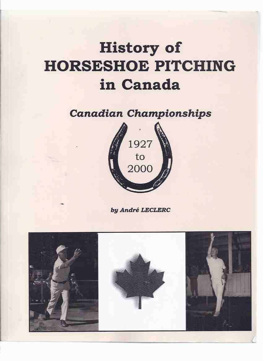 Image for History of Horseshoe Pitching in Canada - Canadian Championships, 1927 to 2000 (includes Quoits ) ( Horse Shoes )