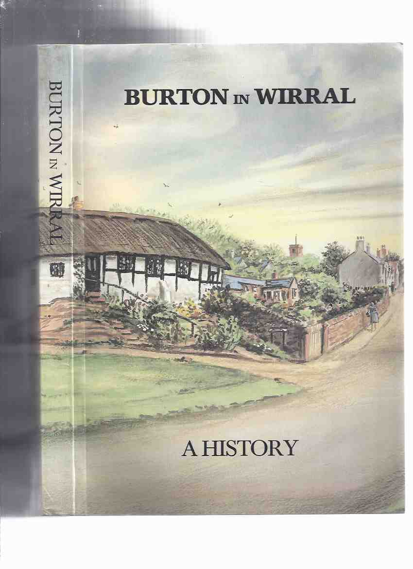 Image for Burton in Wirral -A History ( Wirral Peninsula, Cheshire, England / Local History )